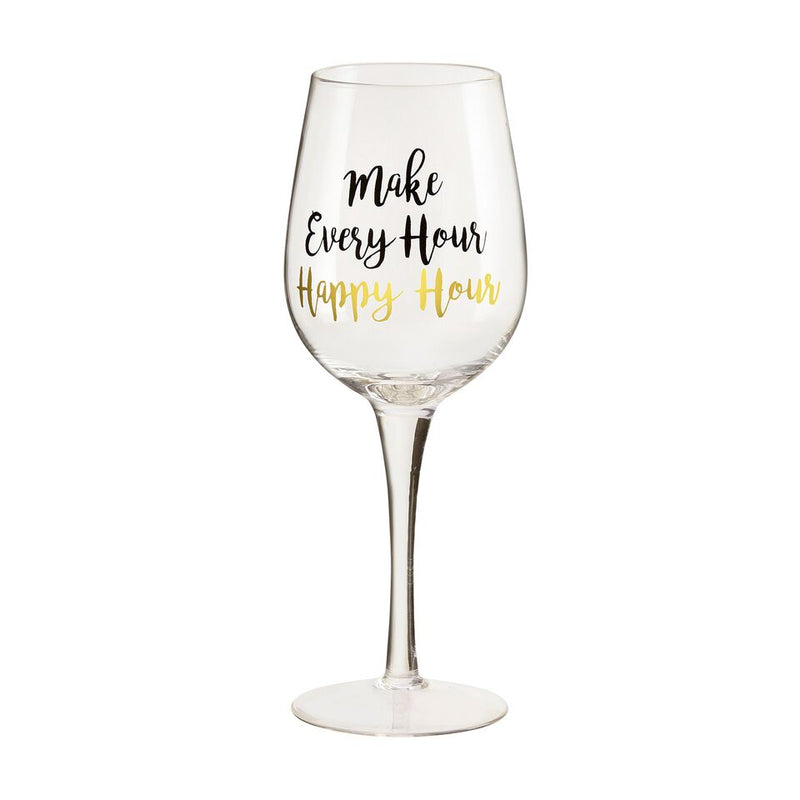 Make Every Hour Happy Wine Glass