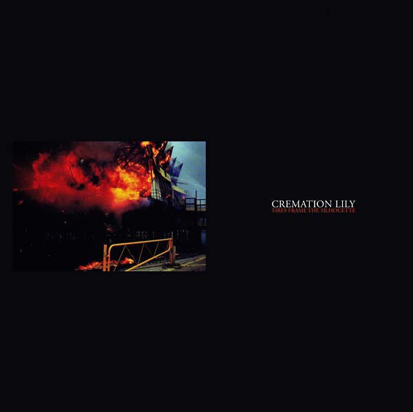 Cremation Lily - Fires Frame The Silhouette LP