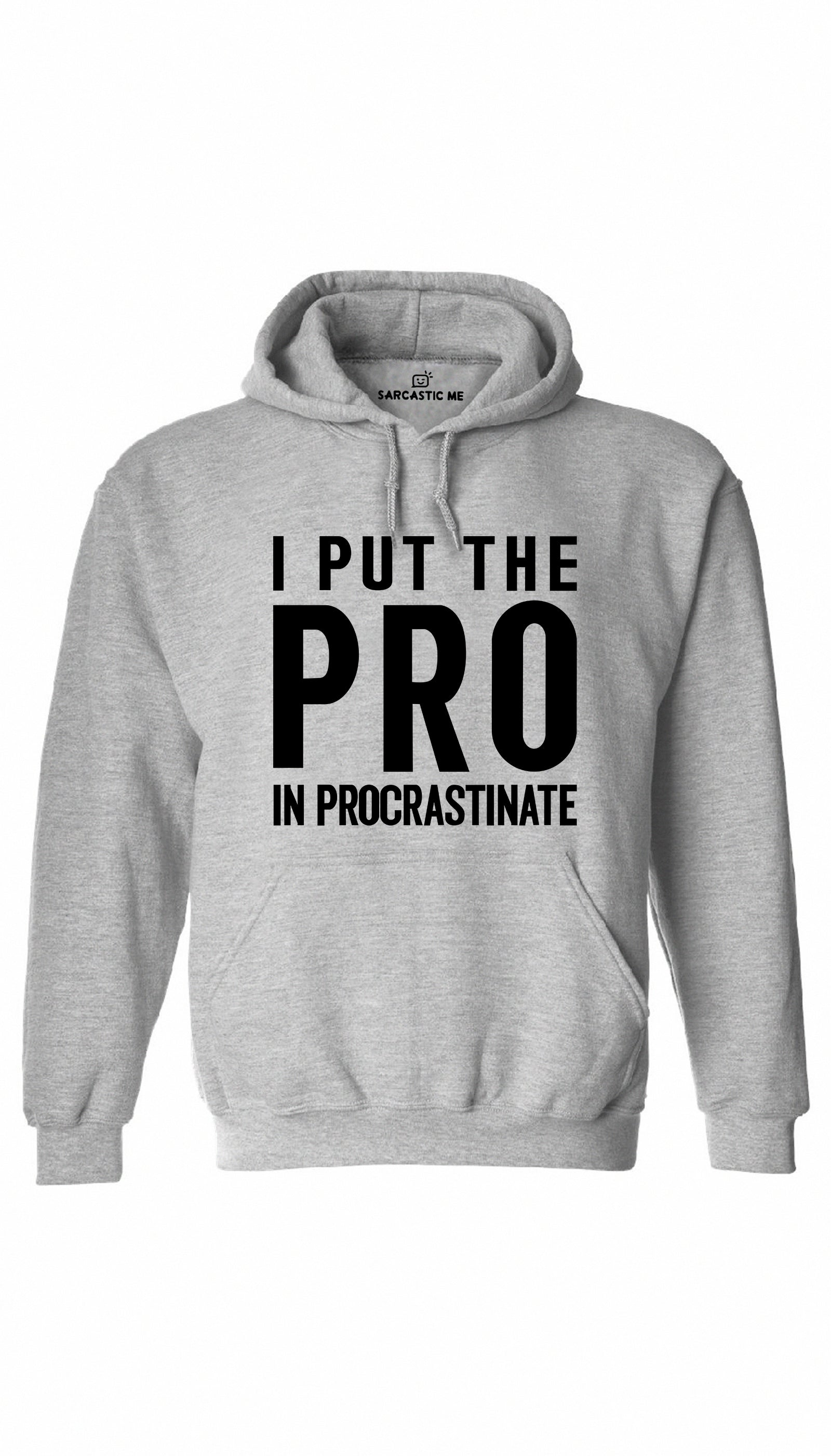 I Put The Pro In Procrastinate Gray Hoodie | Sarcastic ME