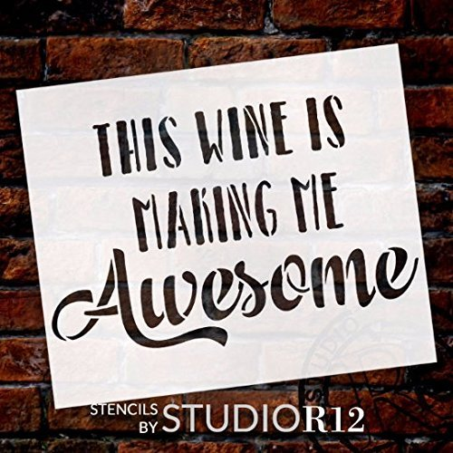 "This Wine Is Making Me Awesome - Word Stencil - 12"" x 10"" - STCL1409_3 by StudioR12"