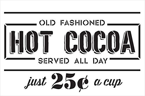 Hot Cocoa 25 Cents - Old Fashioned Stencil - by StudioR12 | Reusable Mylar Template | Use to Paint Wood Signs - Pallets - DIY Winter Decor - Select Size