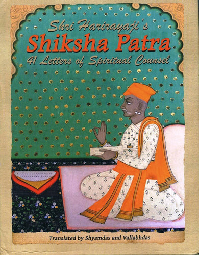 Shiksha Patra: 41 Letters of Spiritual Counsel, by Shyamdas