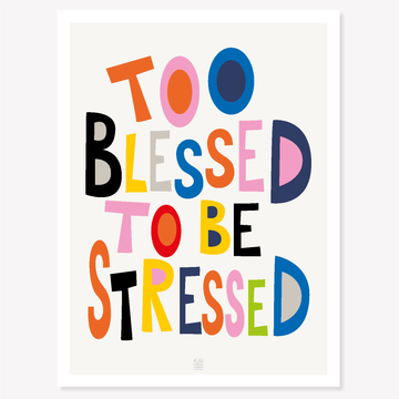To blessed to be stressed poster