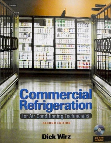 Commercial Refrigeration: For Air Conditioning Technicians 2nd Edition