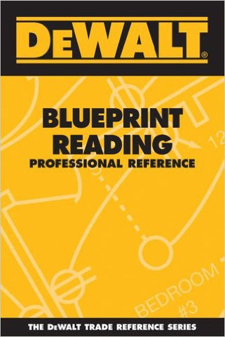 DEWALT Blueprint Reading Professional Reference (DEWALT Series) 1st Edition - Paperback