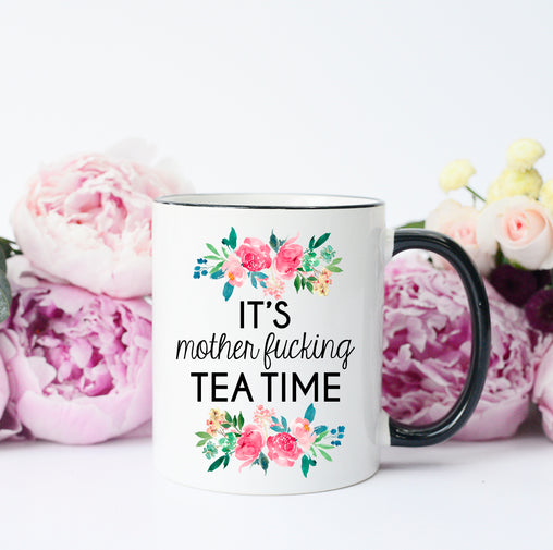 it's mother effing tea time