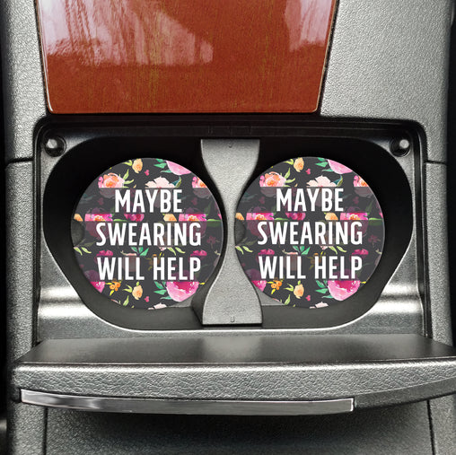 Maybe Swearing Will Help - Funny Coasters for the Car