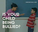 Is Your Child Being Bullied?
