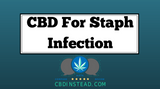 CBD For Staph Infection