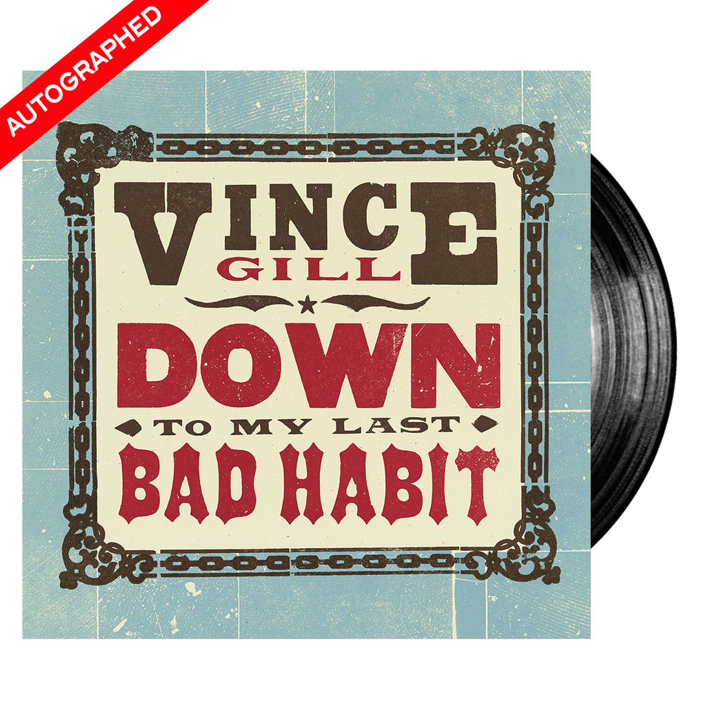Vince Gill - Down To My Last Bad Habit - Autographed (Vinyl)