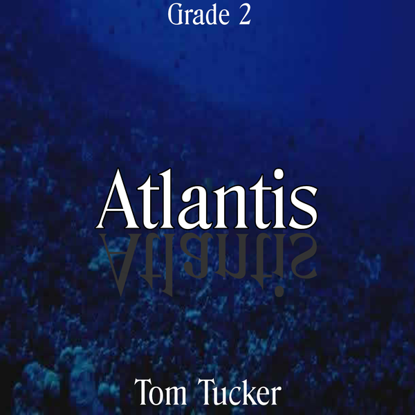 """Atlantis"" - composed by Tom Tucker,  Performance Level = Grade 2.  Band sheet music downloadable instantly in PDF format.  Cost = $ 24."