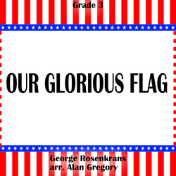 """Our Glorious Flag"" - composed by Alan Gregory,  Performance Level = Grade 3.  Band sheet music downloadable instantly in PDF format.  Cost = $ 24."