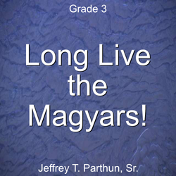 """Long Live the Magyars!"" - composed by Jeffrey Parthun,  Performance Level = Grade 3.  Band sheet music downloadable instantly in PDF format.  Cost = $ 24."