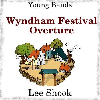 """Wyndham Festival Overture"" - composed by Lee Shook,  Performance Level = Grade 2.  Band sheet music downloadable instantly in PDF format.  Cost = $ 24."
