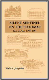 Silent Sentinel on the Potomac: Fort McNair, 1791-1991