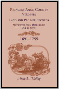 Princess Anne County, Virginia, Land and Probate Records Abstracted from Deed Books 1-7