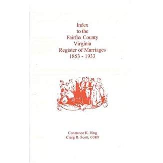Index to the Fairfax County, Virginia Register of Marriages, 1853-1933