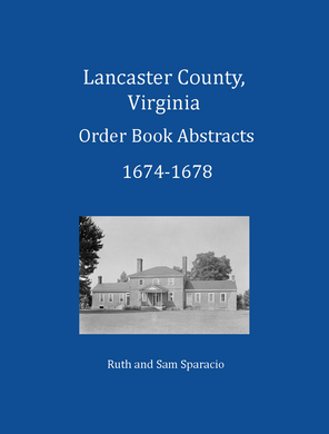 Lancaster County, Virginia Order Book Abstracts, 1674-1678