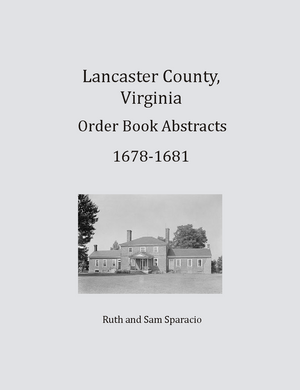 Lancaster County, Virginia Order Book Abstracts, 1678-1681