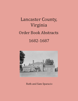 Lancaster County, Virginia Order Book Abstracts, 1682-1687