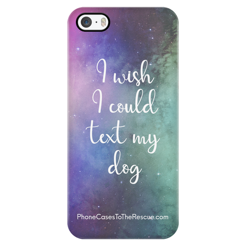 iPhone 5/5s Text My Dog Phone Case with Ultra Slim Durable Profile