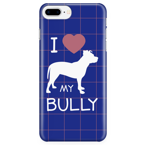 iPhone 7/7s Plus I Love My Bully Phone Case with Ultra Slim Durable Profile