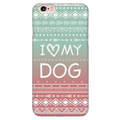 iPhone 6/6s I Love My Dog Phone Case with Ultra Slim Durable Profile