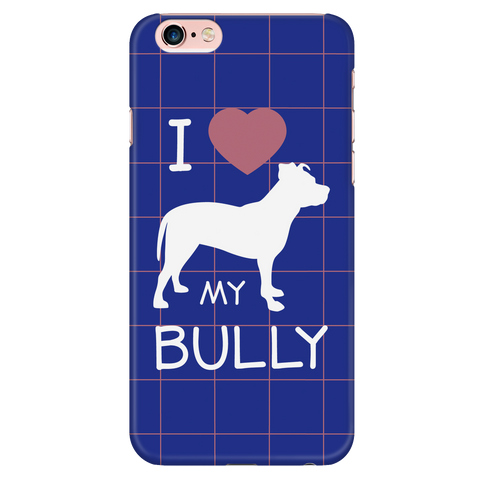 iPhone 6/6s I Love My Bully Phone Case with Ultra Slim Durable Profile