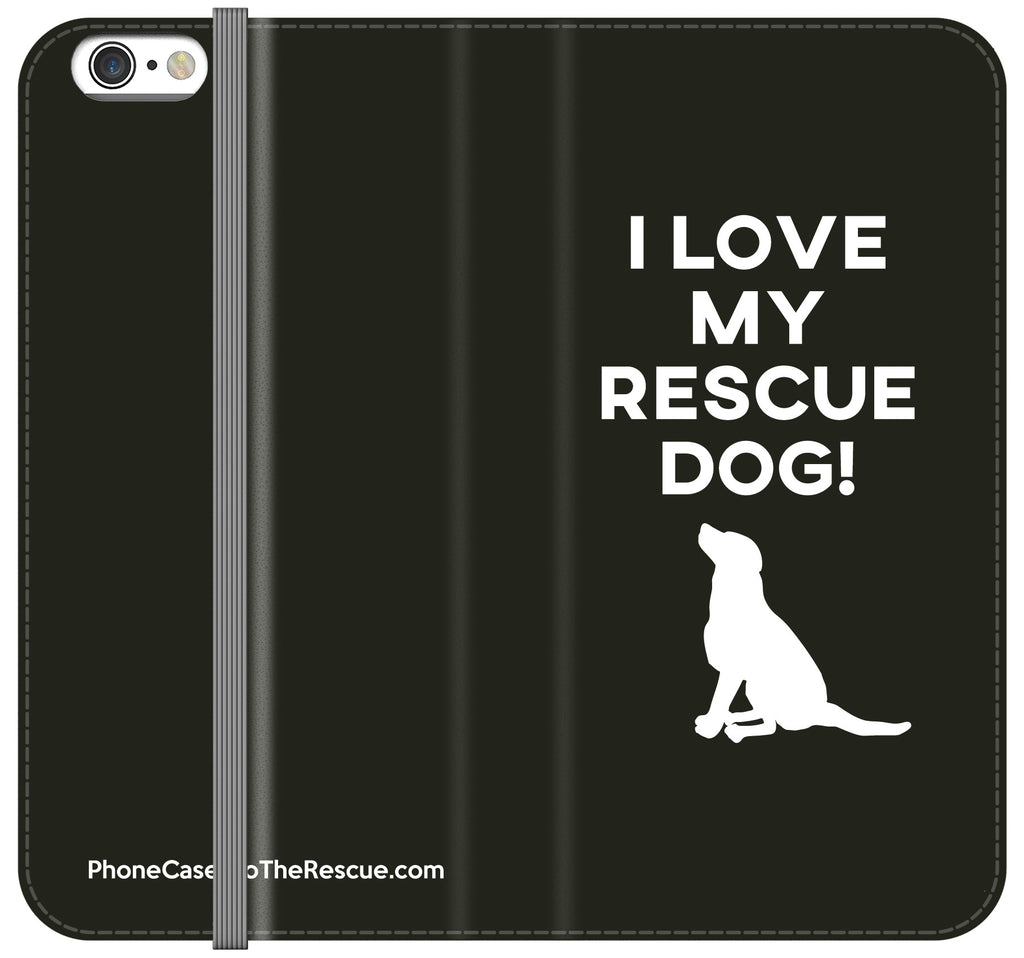 I Love My Rescue Dog Folio Case - iPhone 7/8