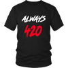 Image of Always 420 Pot Weed Stoner Marijuana Men's Funny T-Shirt