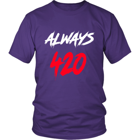Always 420 Pot Weed Stoner Marijuana Men's Funny T-Shirt