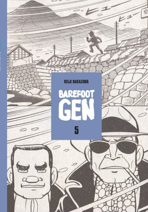 Barefoot Gen Vol. 5: The Never-Ending War