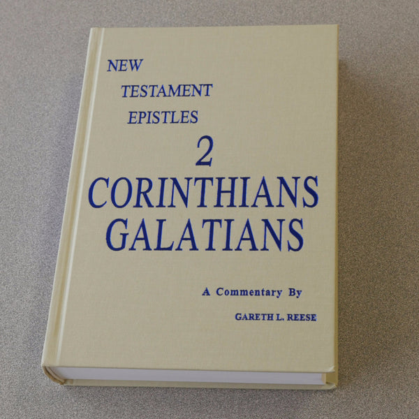 New Testament Epistles: 2 Corinthians and Galatians Commentary by Gareth Reese