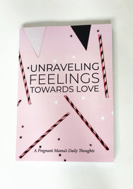 Unraveling Feelings Towards Love: A Pregnant Mama's Daily Thoughts Journal (Pregnancy Journal)