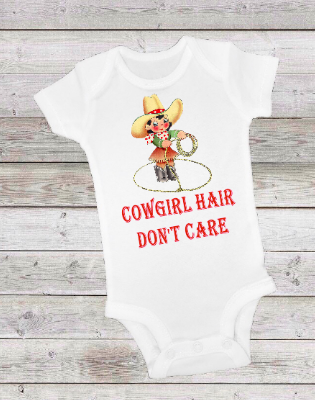 COWGIRL HAIR, DON'T CARE -  ONESIE OR T-SHIRT