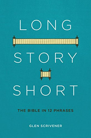 Long Story Shot : The Bible in 12 Phrases