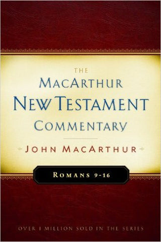 The MacArthur New Testament Commentary - Romans 9-16