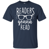 Readers Gonna Read T-shirt - Bookworm T Shirts Love Reading