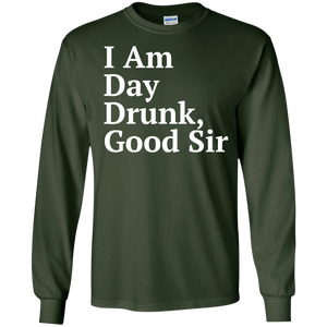 I am day Drunk Good Sir T-shirt - Labor Day Weekend SWEATSHIRT