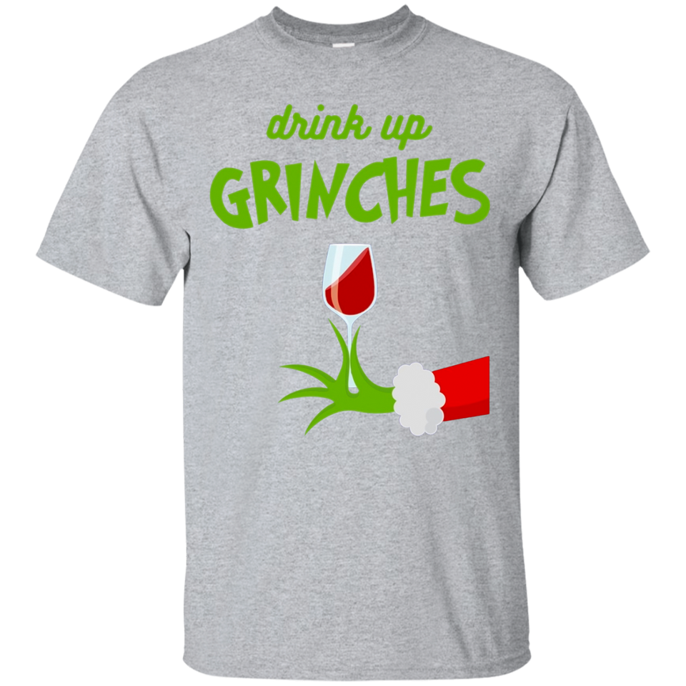 Drink Up Grinches Funny Christmas Shirt