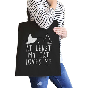 At Least My Cat Loves Me Black Eco Bag Cute Cat Design Cat Lovers