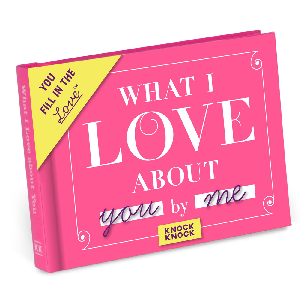 What I Love about You Fill in the Love Journal Knock Knock Birthday Cards