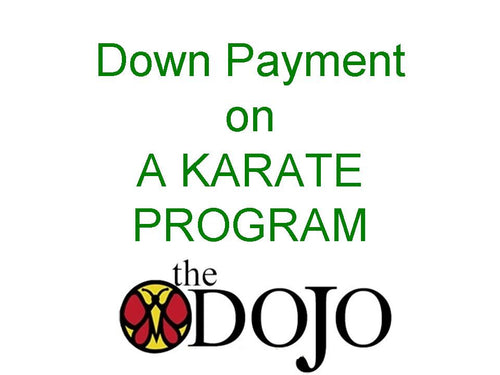 Down Payment 1st Year Training @ The Dojo