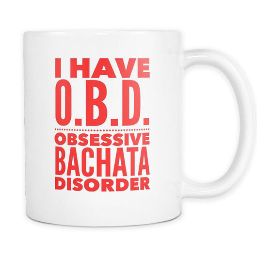 Bachata Obsessive Bachata Disorder.Unique Funny Gift for the Bachata Dancer! White Coffee Mug 11oz./15oz. - World Salsa Championships