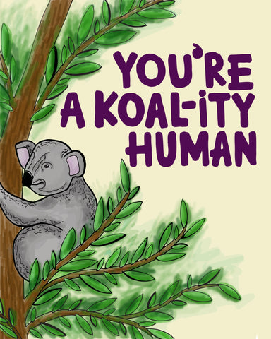 You're a Koal-ity Human Card