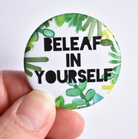 Beleaf in Yourself Button