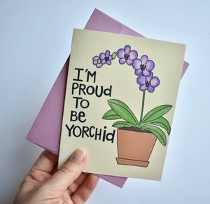 I'm Proud to be Yorchid Card