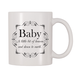 Baby - A Little Bit Of Heaven Sent Down To Earth 11oz Coffee Mug