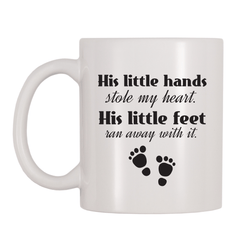 His (or) Her Little Hands Stole My Heart, His (or) Her Little Feet Ran Away With It 11oz Coffee Mug