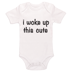 I Woke Up This Cute Baby / Toddler Bodysuit
